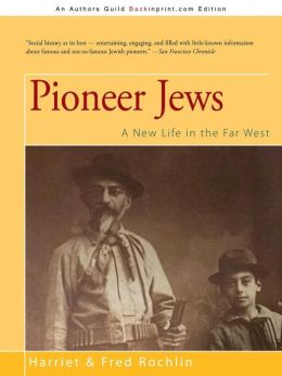 Pioneer Jews: A New Life in the Far West
