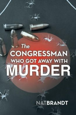 The Congressman Who Got Away with Murder