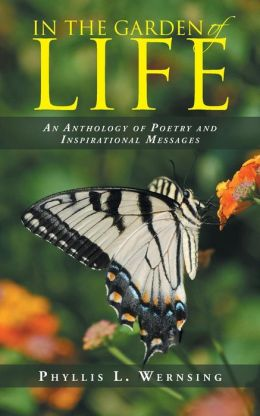 In the Garden of Life: An Anthology of Poetry and Inspirational Messages
