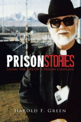 Prison Stories: Living The Life Of A Prison Chaplain