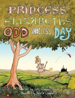 Princess Elizabeth's Odd Shoeless Day (PagePerfect NOOK Book)