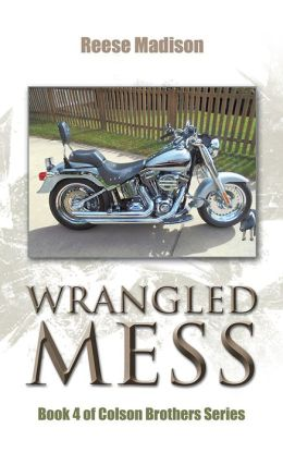 Wrangled Mess: Book 4 of Colson Brothers Series