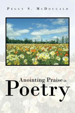 Anointing Praise in Poetry