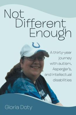 Not Different Enough: A thirty-year journey with autism, Asperger's, and intellectual disabilities