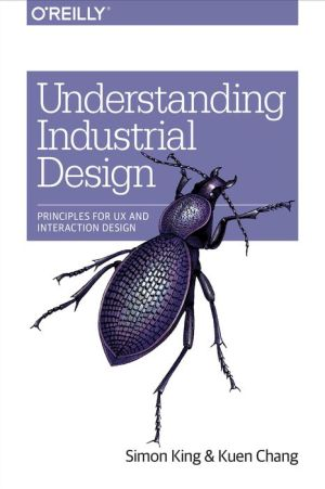 Understanding Industrial Design: Principles for UX and Interaction Design