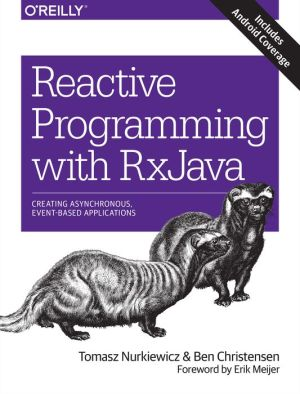Reactive Extensions for Java: Reactive Programming with RxJava, Android, and Reactive Streams