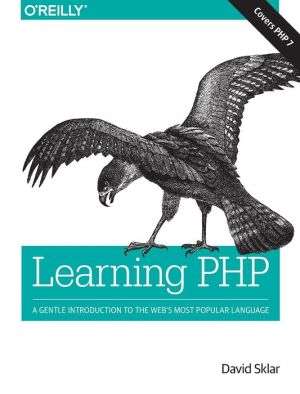 Learning PHP 7: A Pain-Free Introduction to Building Interactive Web Sites