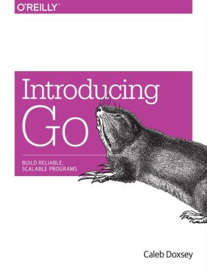 Introducing Go: Build Reliable, Scalable Programs