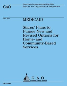 Medicaid: States' Plan to Pursue New and Revised Options for Home-And Community-Based Services