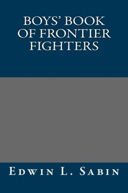 Boys' Book of Frontier Fighters