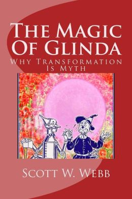 The Magic Of Glinda: Why Transformation Is Myth