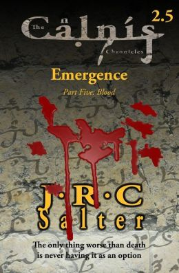 Blood (the Calnis Chronicles: Emergence #5)