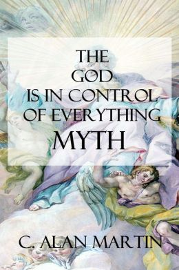 The God Is in Control of Everything Myth: A Creation of the Possible