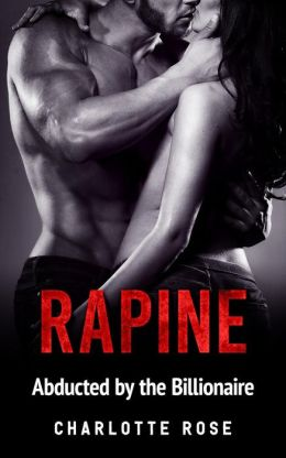 Rapine: Abducted by the Billionaire