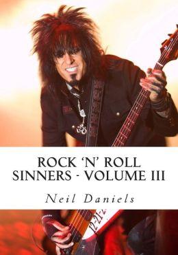 Rock 'n' Roll Sinners - Volume III: Rock Scribes on the Rock Press, Rock Music & Rock Stars