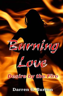 Burning Love: Desire by the Fire