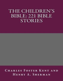 The Children's Bible: 221 Bible Stories