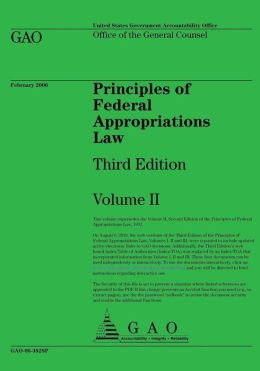 Principles of Federal Appropriations Law: Third Edition Volume II