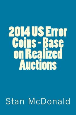 2014 US Error Coins - Base on Realized Auctions