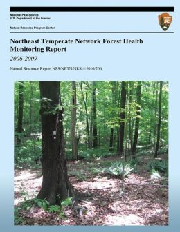 Northeast Temperate Network Forest Health Monitoring Report: 2006-2009