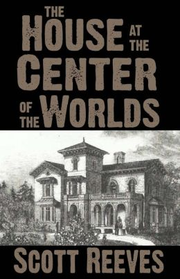 The House at the Center of the Worlds