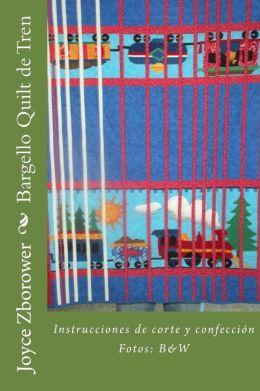 Bargello Quilt de Tren: Instrucciones de Corte y Confeccion