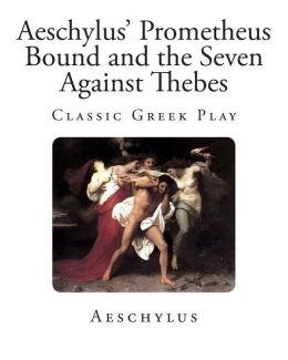 Aeschylus' Prometheus Bound and the Seven Against Thebes