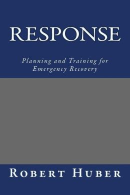 Response: Planning and Training for Emergency Recovery