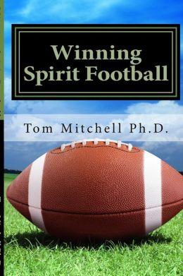 Winning Spirit Football: Sharpen Your Mental Game