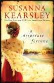 Book Cover Image. Title: A Desperate Fortune, Author: Susanna Kearsley