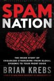 Book Cover Image. Title: Spam Nation:  The Inside Story of Organized Cybercrime-from Global Epidemic to Your Front Door, Author: Brian Krebs