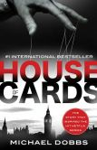 Book Cover Image. Title: House of Cards (House of Cards Series #1), Author: Michael Dobbs