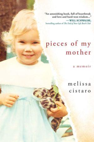 Pieces of My Mother: A Memoir