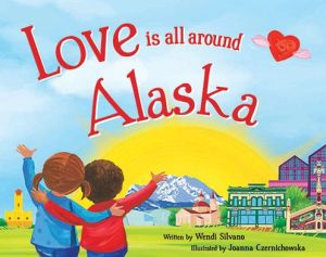 Love Is All Around Alaska