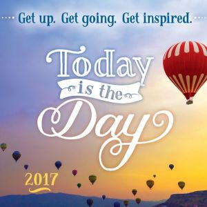 2017 Today Is the Day Boxed Calendar: Get Up, Get Going, Get Inspired