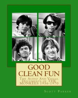 Good Clean Fun: The Audio and Visual Documents of the Monkees 1956-1970