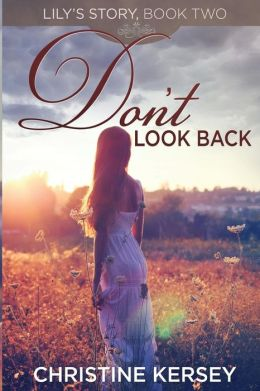 Don't Look Back: (Lily's Story, Book 2)