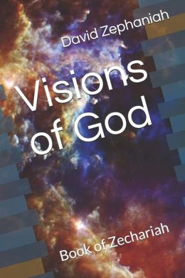 Visions of God: Book of Zechariah