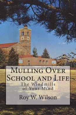 Mulling Over School and Life: The Windmills of Your Mind