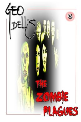 The Zombie Plagues Book Three