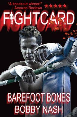 Fight Card: Barefoot Bones