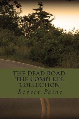 The Dead Road: The Complete Collection