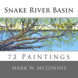 Snake River Basin: 72 Paintings