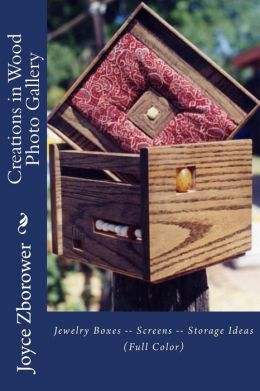 Creations in Wood Photo Gallery: Jewelry Boxes -- Screens -- Storage Ideas