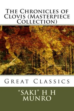 The Chronicles of Clovis (Masterpiece Collection): Great Classics