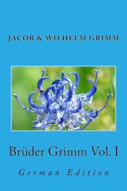 Br der Grimm Vol. I: German Edition