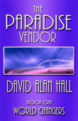 The Paradise Vendor - Book One: World Changers