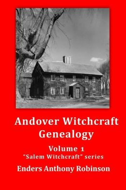 Andover Witchcraft Genealogy: Volume 1 in the Salem Witchcraft Series