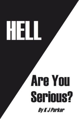 Hell: Are You Serious?