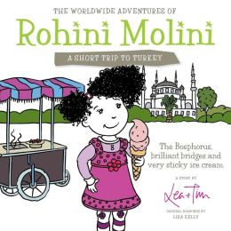 The Worldwide Adventures of Rohini Molini, A Short Trip to Turkey